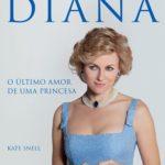 """LIVRO: """"Diana–o Último Amor de Uma Princesa"""" (2013)"""